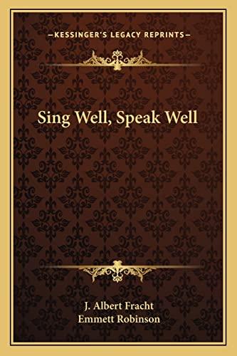 Sing Well, Speak Well: J. Albert Fracht