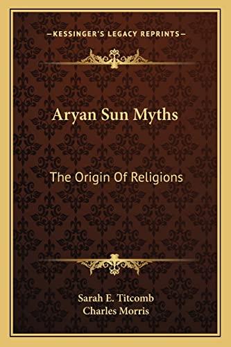 9781162781938: Aryan Sun Myths: The Origin Of Religions