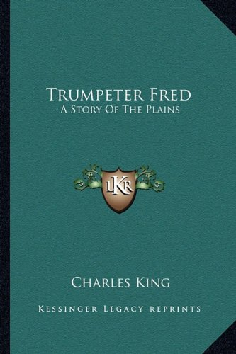 9781162782256: Trumpeter Fred: A Story of the Plains