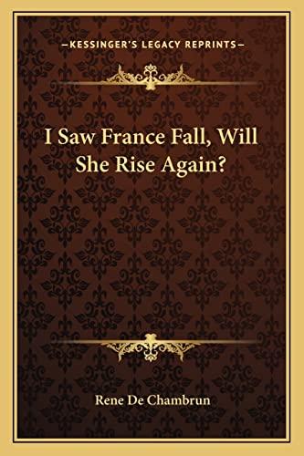 9781162782546: I Saw France Fall, Will She Rise Again?