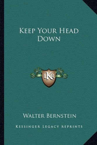 9781162782768: Keep Your Head Down