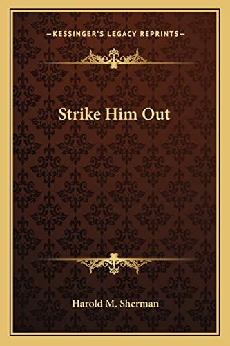 9781162783581: Strike Him Out
