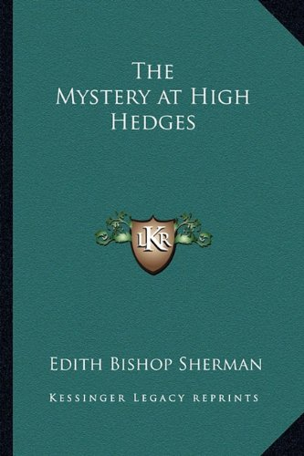 9781162783895: The Mystery at High Hedges