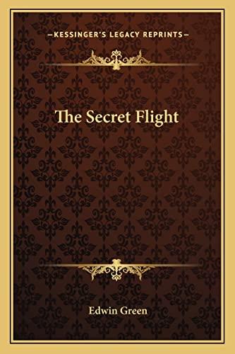 9781162783901: The Secret Flight