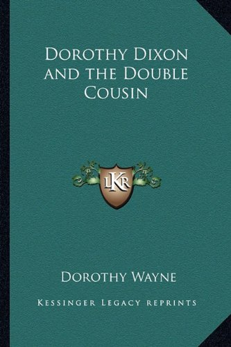 9781162784045: Dorothy Dixon and the Double Cousin