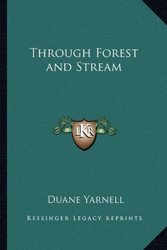 9781162784182: Through Forest and Stream