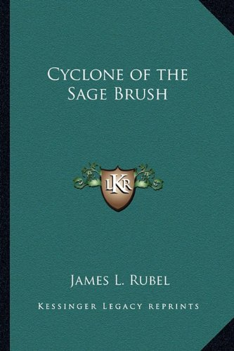 9781162784250: Cyclone of the Sage Brush