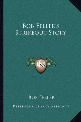 9781162784274: Bob Feller's Strikeout Story