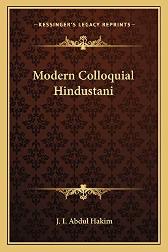 Modern Colloquial Hindustani Hakim, J. I. Abdul