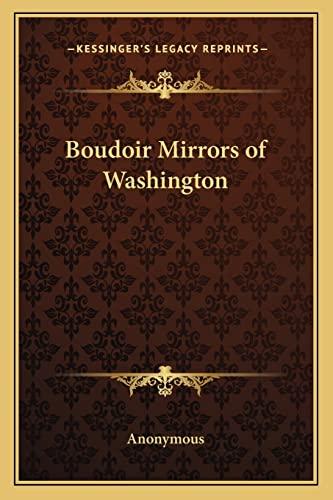9781162784755: Boudoir Mirrors of Washington