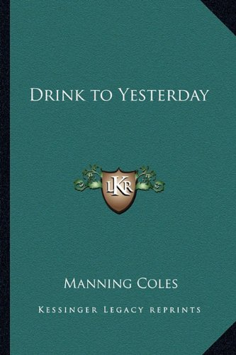 9781162785189: Drink to Yesterday