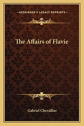 The Affairs of Flavie (9781162785431) by Chevallier, Gabriel