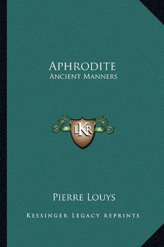 9781162786285: Aphrodite: Ancient Manners