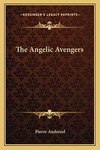 9781162786551: The Angelic Avengers