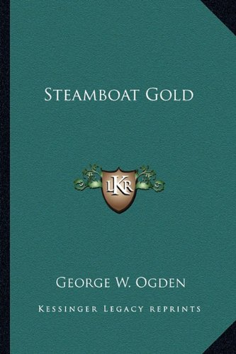 Steamboat Gold (1162786795) by Ogden, George W.