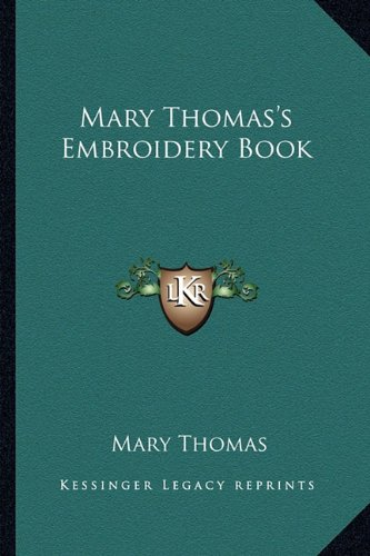 9781162787060: Mary Thomas's Embroidery Book