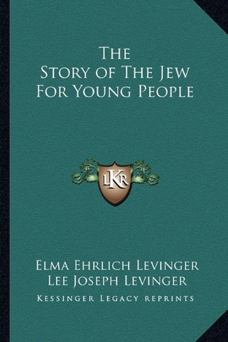 9781162787114: The Story of The Jew For Young People