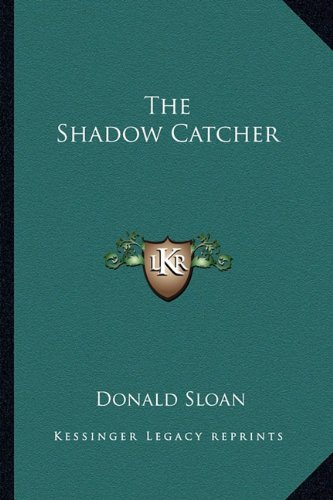 9781162787367: The Shadow Catcher