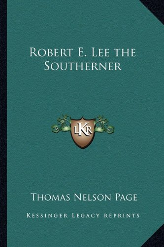 Robert E. Lee the Southerner (1162787414) by Thomas Nelson Page