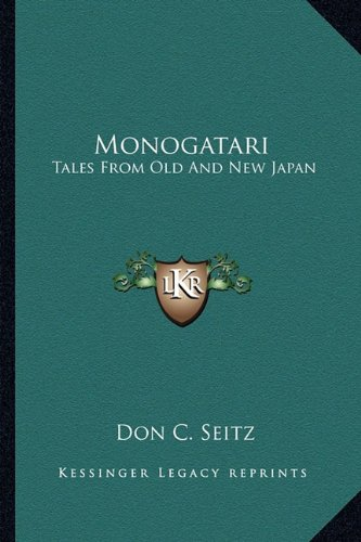 9781162787862: Monogatari: Tales From Old And New Japan