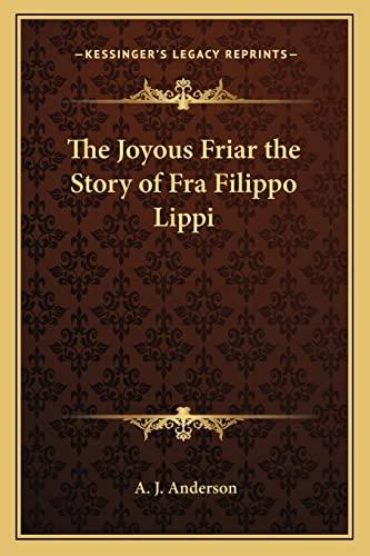 9781162788005: The Joyous Friar the Story of Fra Filippo Lippi