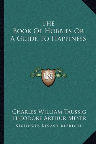 9781162788067: The Book Of Hobbies Or A Guide To Happiness