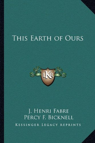 9781162788081: This Earth of Ours