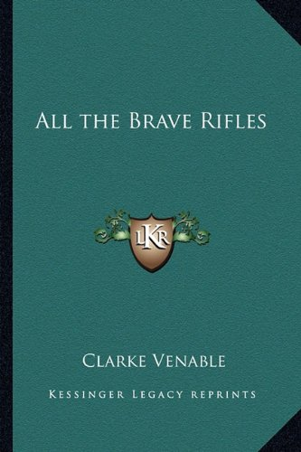 9781162789071: All the Brave Rifles