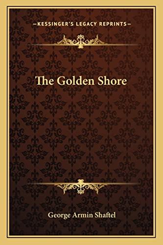 9781162789170: The Golden Shore