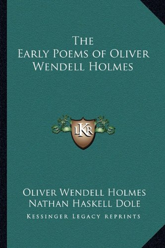 9781162789408: The Early Poems of Oliver Wendell Holmes