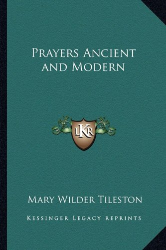 9781162789637: Prayers Ancient and Modern