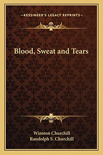 9781162791272: Blood, Sweat and Tears
