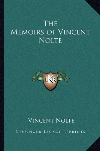9781162791715: The Memoirs of Vincent Nolte
