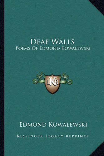 9781162792927: Deaf Walls: Poems Of Edmond Kowalewski