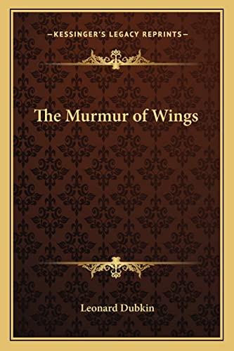 9781162792996: The Murmur of Wings
