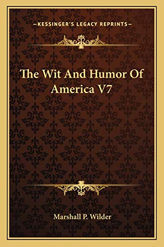9781162793146: The Wit And Humor Of America V7