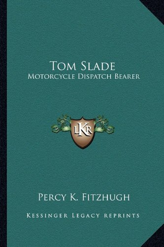 Tom Slade: Motorcycle Dispatch Bearer (1162793511) by Fitzhugh, Percy K.