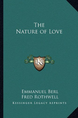9781162794273: The Nature of Love
