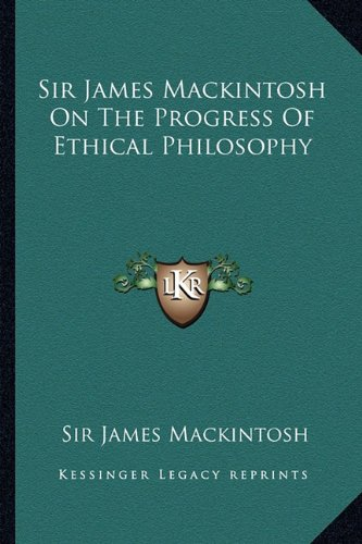 9781162795225: Sir James Mackintosh on the Progress of Ethical Philosophy