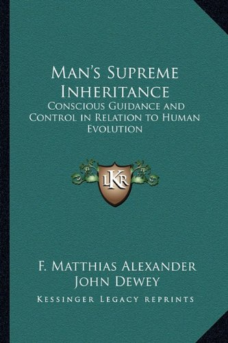 9781162795416: Man's Supreme Inheritance: Conscious Guidance and Control in Relation to Human Evolution