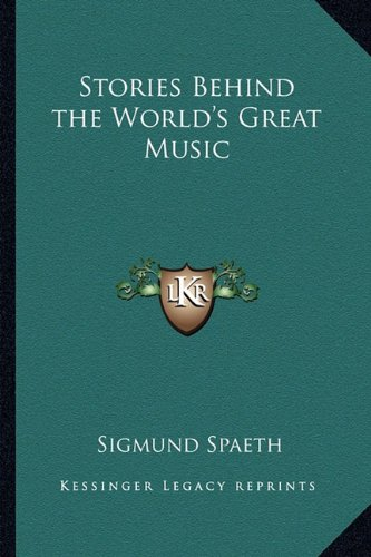 9781162795560: Stories Behind the World's Great Music