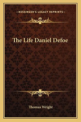 9781162796512: The Life Daniel Defoe