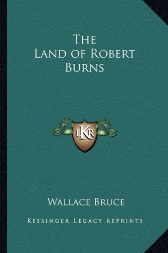 9781162797410: The Land of Robert Burns