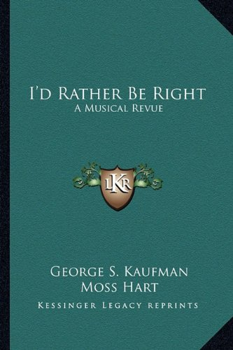 I'd Rather Be Right: A Musical Revue