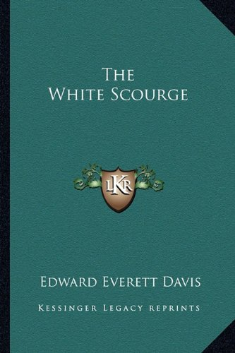 9781162799018: The White Scourge
