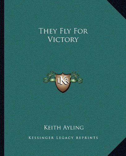 9781162799506: They Fly For Victory