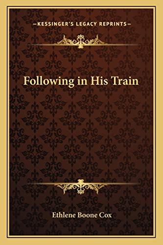 9781162799889: Following in His Train