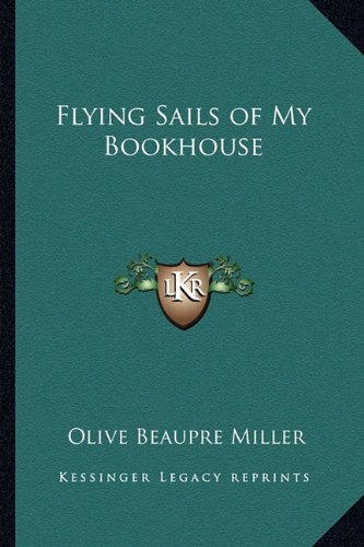 9781162800196: Flying Sails of My Bookhouse