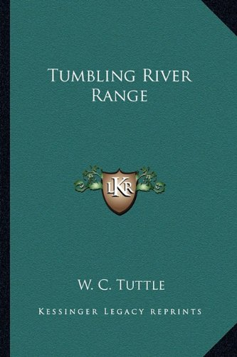 Tumbling River Range (9781162800431) by W. C. Tuttle