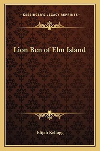 Lion Ben of Elm Island (1162801182) by Elijah Kellogg